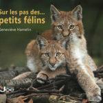 """Genevieve Hamelin - Livre """"Sur les pas des félins"""""""